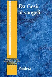 Libro Da Gesù ai vangeli Helmut Koester