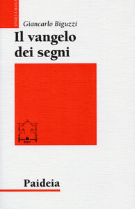 Libro Il Vangelo dei segni Giancarlo Biguzzi
