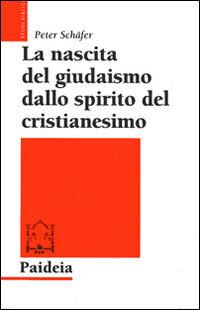 La nascita del giudaismo dallo spirito del cristianesimo