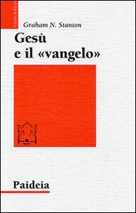 Libro Gesù e il «Vangelo» Graham N. Stanton