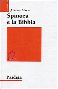 Libro Spinoza e la Bibbia. L'irrilevanza dell'autorità J. Samuel Preus