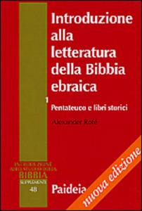 Libro Introduzione alla letteratura della Bibbia ebraica. Vol. 1: Pentateuco e libri storici. Alexander Rofé
