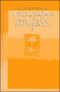 Foto Cover di Introduzione al Nuovo Testamento. Vol. 1: Storia, letteratura, teologia., Libro di Eugene M. Boring, edito da Paideia