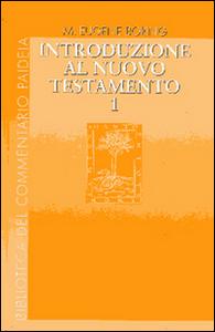 Libro Introduzione al Nuovo Testamento. Vol. 1: Storia, letteratura, teologia. Eugene M. Boring