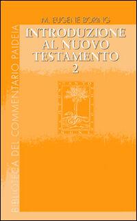 Introduzione al Nuovo Testamento. Vol. 2: Storia, letteratura, teologia.