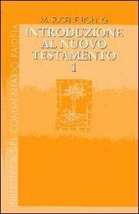 Introduzione al Nuovo Testamento. Storia, letteratura, teologia. Vol. 1