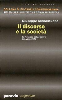 Il discorso e la società. La retorica nel pensiero del Novecento