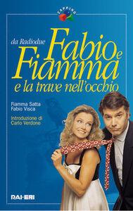 Fabio e Fiamma e la trave nell'occhio. Con t-shirt