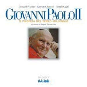 Giovanni Paolo II. Il profeta del terzo millennio