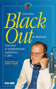 Black out. Vent'anni di intrattenimento radiofonico e altro