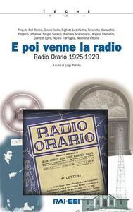 E poi venne la radio. Radio orario (1925-1929). Con 3 CD-ROM