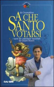 Santi Del Calendario.A Che Santo Votarsi I Santi Del Calendario Raccontati Da