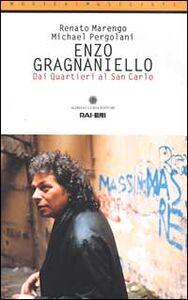 Enzo Gragnaniello. Dai quartieri al San Carlo. Con CD