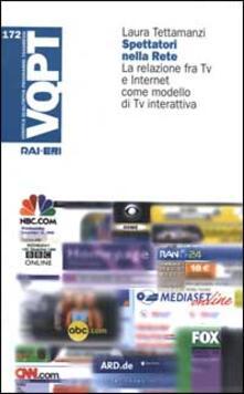 Spettatori nella rete. La relazione fra Tv e Internet come modello di Tv interattiva