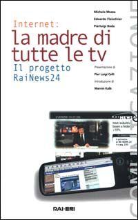 Internet, la madre di tutte le tv. Il progetto RaiNews 24