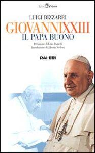 Giovanni XXIII. Il papa buono. Con videocassetta