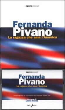 Fernanda Pivano. La ragazza che ama l'America. Con audiocassetta