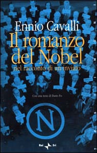 Libro Il romanzo del Nobel nel racconto di un inviato Ennio Cavalli