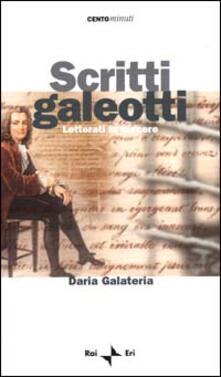Scritti galeotti. Letterati in carcere - Daria Galateria - copertina