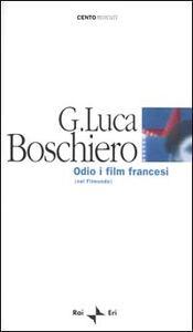 Odio i film francesi. (Nel Filmondo)