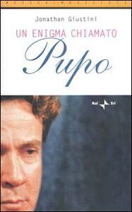 Foto Cover di Un enigma chiamato Pupo. Con CD, Libro di Jonathan Giustini, edito da RAI-ERI