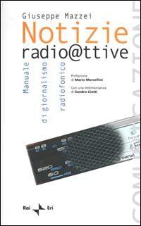 Notizie radioattive. Manuale di giornalismo radiofonico