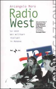 Radio West. La voce dei militari italiani in Kosovo