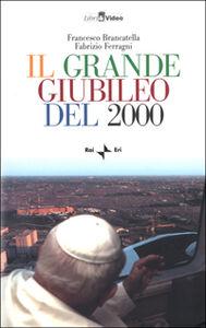 Il grande Giubileo del 2000. Con videocassetta