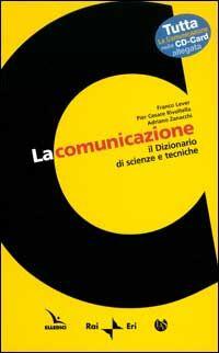 La comunicazione. Il dizionario di scienze e tecniche. Con CD-CARD