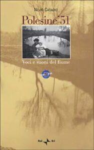 Polesine '51. Voci e suoni del fiume. Con videocassetta