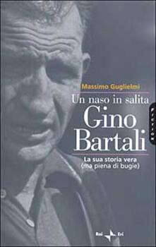 Antondemarirreguera.es Un naso in salita. Gino Bartali. La sua storia vera (ma piena di bugie) Image