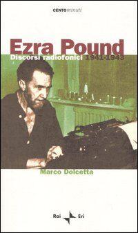 Ezra Pound. Discorsi radiofonici 1941-1943