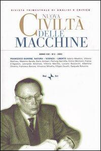 Nuova civiltà delle macchine (2003). Vol. 2: Francesco Barone. Natura, scienza, libertà.