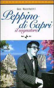 Libro Peppino di Capri. Il sognatore Geo Nocchetti