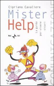 Mister help. La guida per vivere sicuri