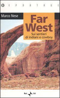 Far West. Sui sentieri di indiani e cowboy