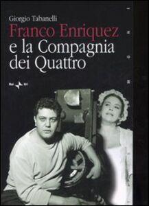 Franco Enriquez e la Compagnia dei Quattro
