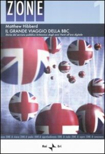 Il grande viaggio della BBC. Storia del servizio pubblico britannico degli anni Venti all'era digitale