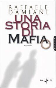 Libro Una storia di mafia Raffaele Damiani