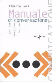 Manuale di conversazione. Guida alla comunicazione integrale