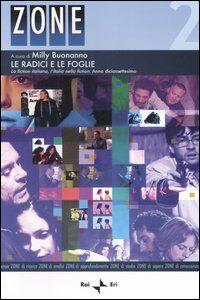 Libro Le radici e le foglie. La fiction italiana, l'Italia nella fiction. Anno diciassettesimo