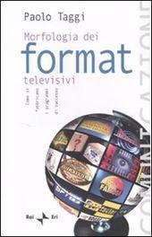 Morfologia dei format televisivi. Come si fabbricano i programmi di successo