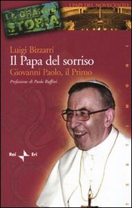 Libro Il papa del sorriso. Giovanni Paolo, il primo Luigi Bizzarri