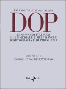 Libro DOP. Dizionario italiano multimediale e multilingue d'ortografia e di pronunuzia
