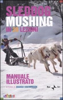 Osteriacasadimare.it Sleddog mushing in 20 lezioni. Manuale illustrato Image