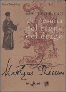 Matteo Ricci. Un gesuita nel regno del drago. Con DVD