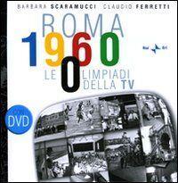 Roma 1960. Le Olimpiadi della TV. Con DVD