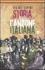 Foto Cover di Storia della canzone italiana, Libro di Felice Liperi, edito da RAI-ERI