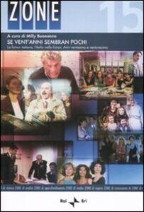 Foto Cover di Se vent'anni sembran pochi. La fiction italiana, l'Italia nella fiction. Anni ventesimo e ventunesimo, Libro di  edito da RAI-ERI