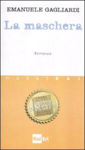 Libro La maschera Emanuele Gagliardi